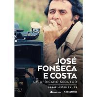 Jose Fonseca e Costa - Um Africano Sedutor