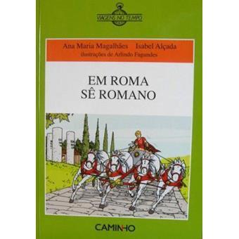 Em Roma Sê Romano