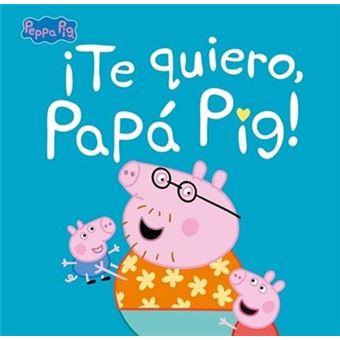 Peppa pig-te quiero papa pig
