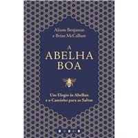 A Abelha Boa: Um Elogio às Abelhas e o Caminho para as Salvar