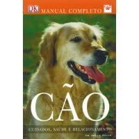 Cão - Cuidados, Saúde e Relacionamento