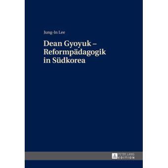 Dean Gyoyuk Reformpaedagogik in Suedkorea