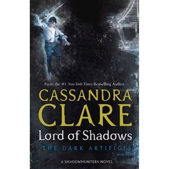The Dark Artifices - Book 2: Lord of Shadows