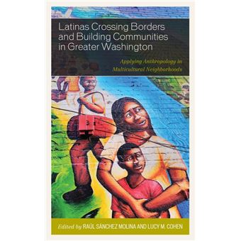Latinas Crossing Borders and Building Communities in Greater Washington
