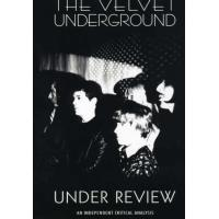 The Velvet Underground: Under Review