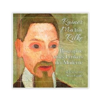 Rainer Maria Rilke-Biographie Eines Lyrikers der Moderne - CD