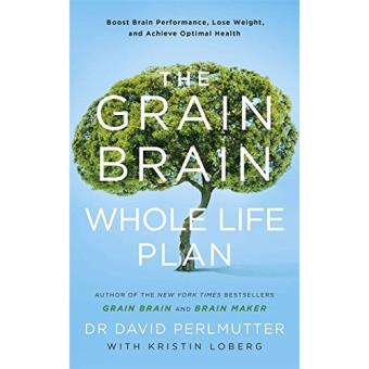 The Grain Brain Whole Life Plan