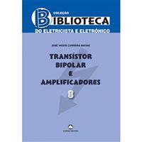 Biblioteca do Eletricista e Eletrónico - Livro 8: Transístor Bipolar e Amplificadores