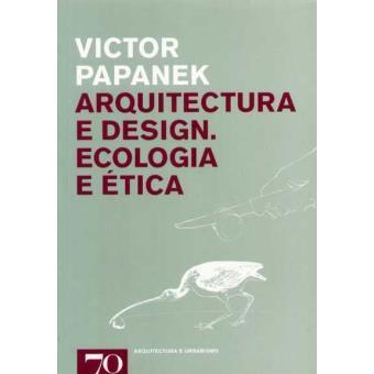 Arquitectura e Design - Ecologia e Ética