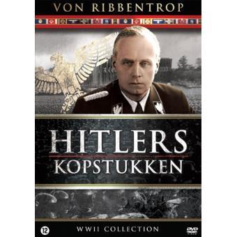 Hitlers Kopstukken: Joachim Von Ribbentrop