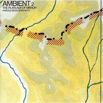 Ambient 2/ The Plateaux Of Mirror