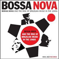 Bossa Nova & The Rise of Brazilian Music in The 1960s Vol 1 - 2LP