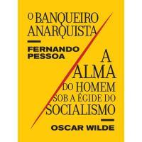 «Banqueiro Anarquista» e «Alma do Homem Sob a Égide do Socialismo»