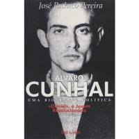 Álvaro Cunhal: Uma Biografia Política - Livro 1: «Daniel», o Jovem Revolucionário (1913-1941)