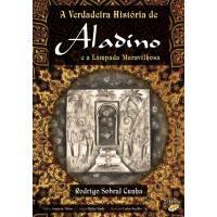 A Verdadeira História do Aladino e a Lâmpada Maravilhosa