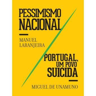 «Pessimismo Nacional» e «Portugal, um Povo Suicida»