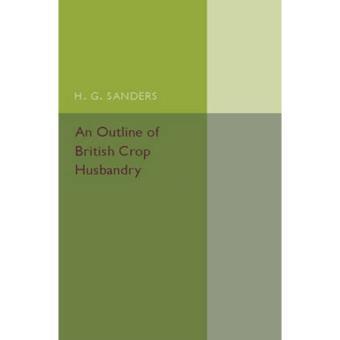 Outline of british crop husbandry