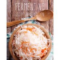 Fermenting: Recipes & Preparation
