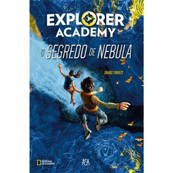 Academia de Exploradores - Livro 1: O Segredo de Nebula