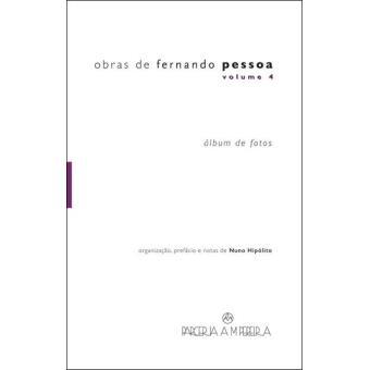Obras de Fernando Pessoa - Livro 4: Álbum de Fotos