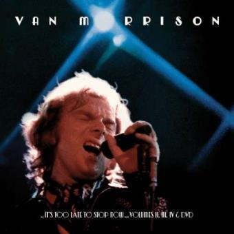 It's Too Late to Stop Now ... Volumes II, III, IV (3CD+DVD)