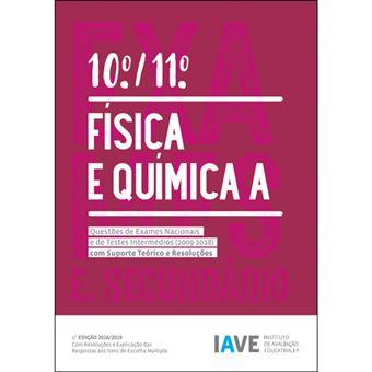 IAVE: Física e Química A 10º e 11º Anos - Questões de Exames Nacionais e de Testes Intermédios