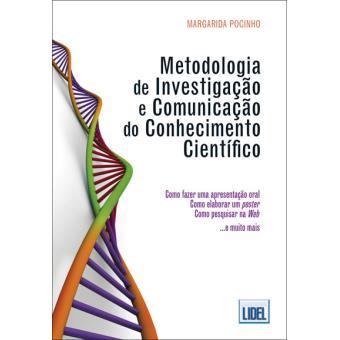 Metodologia de Investigação e Comunicação do Conhecimento Científico