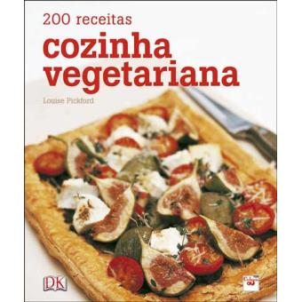 Cozinha Vegetariana: 200 Receitas