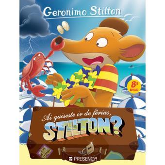 Geronimo Stilton - Livro 33: Ai Quiseste ir de Férias, Stilton?
