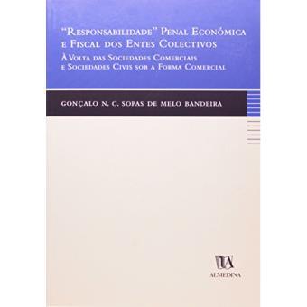 Responsabilidade Penal Económica e Fiscal dos Entes Colectivos