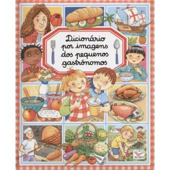 Dicionário Por Imagens dos Pequenos Gastrónomos