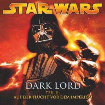 Star Wars - Dark Lord 2:Auf der Flucht vor dem Imperium