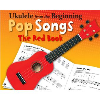 Ukulele From The Beginning: Pop Songs (The Red Book)