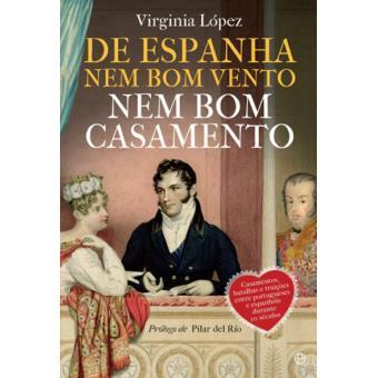 De Espanha Nem Bom Vento Nem Bom Casamento