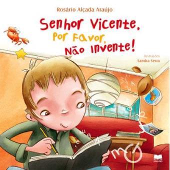 Sr. Vicente, Por Favor, Não Invente!