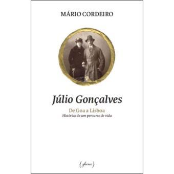 Júlio Gonçalves: De Goa a Lisboa