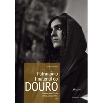Património Imaterial do Douro - Vol I