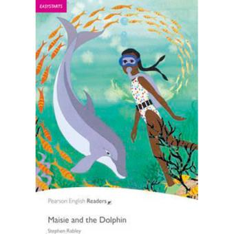 Pearson English Readers Easystart - Maisie and the Dolphin