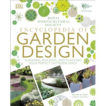 RHS Encyclopedia of Garden Design - Planning, Building and Planting Your Perfect Outdoor Space