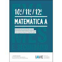 IAVE: Matemática A 10º, 11º e 12º Anos - Questões de Exames Nacionais e de Testes Intermédios