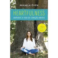 Heartfulness - Enfrente a Vida de Coração Aberto