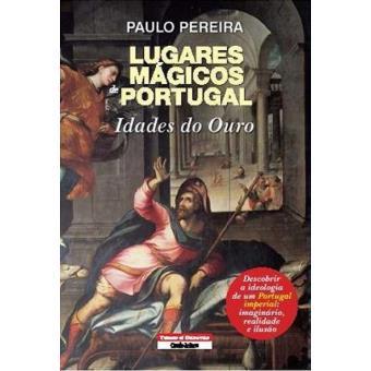 Lugares Mágicos de Portugal - Idades do Ouro
