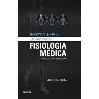 Guyton & Hall: Fundamentos de Fisiologia