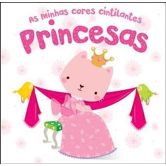 As Minhas Cores Cintilantes: Princesas