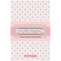 Reflection: Guide To Dressing and Impressing