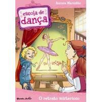 Escola de Dança - Livro 5: O Retrato Misterioso