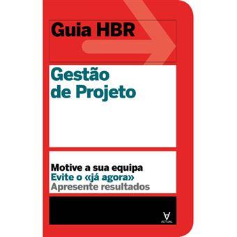 Guia Harvard Business Review: Gestão de Projeto
