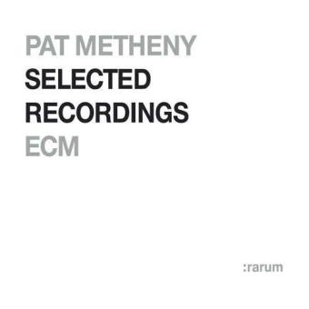 Pat Metheny | Selected Recordings