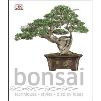 Bonsai :Tecnniques, Styles, Display Ideas