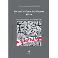 Roteiros da Memória Urbana: Porto
